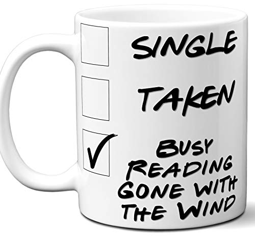 Gone with the Wind Book Lover Gift Mug. Single, Funny Taken, Busy Reading. Book Club, Themed, Accessories, Men, Women, Birthday, Christmas, Father's Day, Mother's Day. 11 -