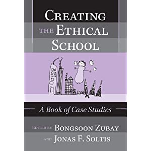 Creating the Ethical School: A Book of Case Studies (Paperback)
