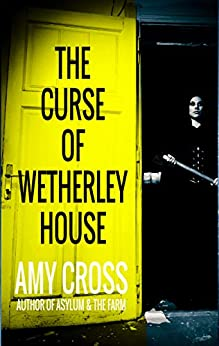 The Curse of Wetherley House by [Cross, Amy]