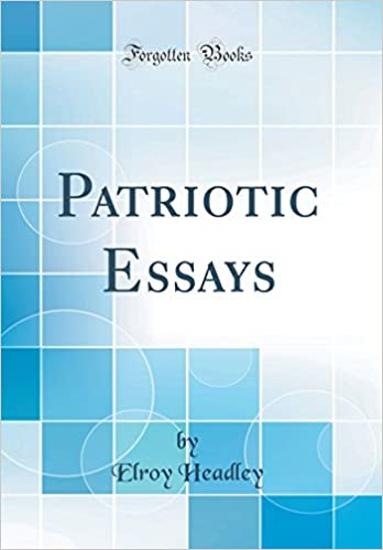 Management Essay Writing Patriotic Essays Classic Reprint Elroy Headley   Amazoncom Books How To Write A Compare And Contrast Essay Outline also 911 Essay Patriotic Essays Classic Reprint Elroy Headley   Argument Essay Layout