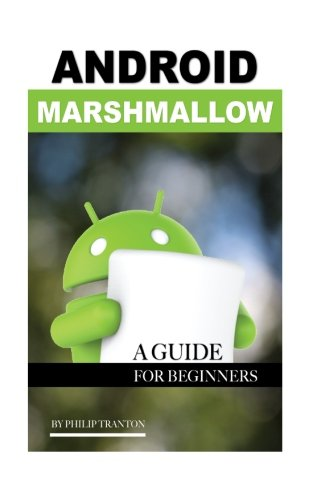 Android Marshmallow: A Guide for Beginner's PDF