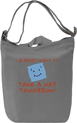 I already want to take a nap tomorrow Borsa Giornaliera Canvas Canvas Day Bag  100% Premium Cotton Canvas  DTG Printing 