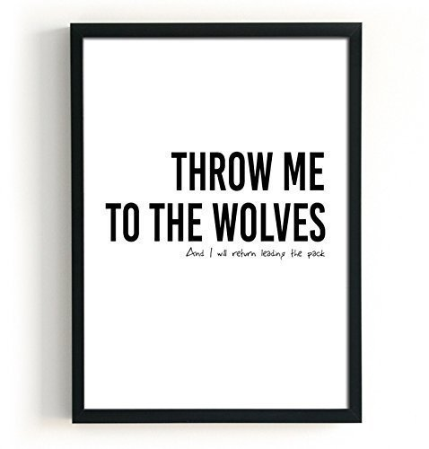 Throw me to the Wolves Motivational Quote Print, Size 5x7, 8x10, 11x14 and more, Trendy Word Art