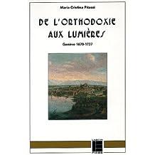 De l'Orthodoxie Aux Lumières: Genève, 1670-1737