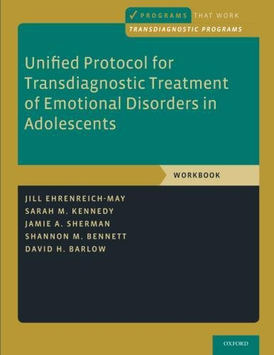 Unified Protocol for Transdiagnostic Treatment of Emotional Disorders in Adolescents: Workbook (Programs That Work)