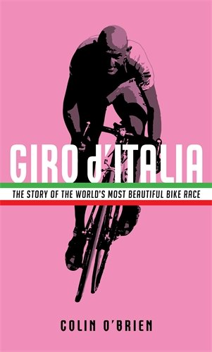 Giro d'Italia: The Story of the World's Most Beautiful Bike
