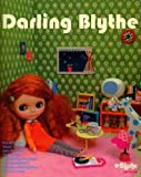 Darling Blythe Doll Collection Guide & Photo/japanese Doll Book