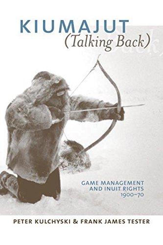 Kiumajut / Talking Back: Game Management and Inuit Rights, 1950-70