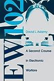 EW 102: A Second Course in Electronic Warfare (Artech House Radar Library (Hardcover))