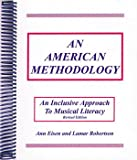 An American Methodology : An Inclusive Approach to Musical Literacy, Eisen, Ann, 1889967084