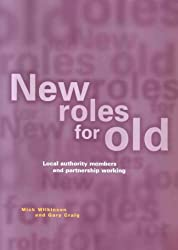 New Roles for Old: Local Authority Members and Partnership Working