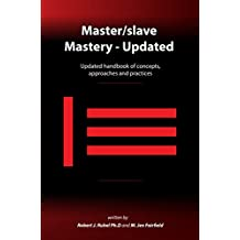 Master/slave Mastery: Updated handbook of concepts, approaches, and practices