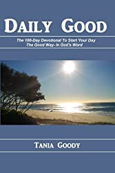 Daily Good : The 100-Day Devotional To Start Your Day The Good Way- In God's Word