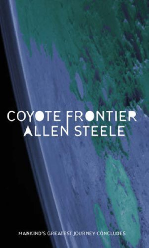 Coyote Frontier: The Coyote Series: Book Three by Allen M. Steele (2006-02-02)