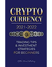 Cryptocurrency 2021-2022: Trading Tips & Investment Strategies for Beginners (Bitcoin, Ethereum, Ripple, Doge Coin, Cardano, Shiba, Safemoon, Binance Futures & more) (1)