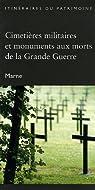 Cimetières militaires et monuments aux morts de la Grande Guerre : Marne par Niess
