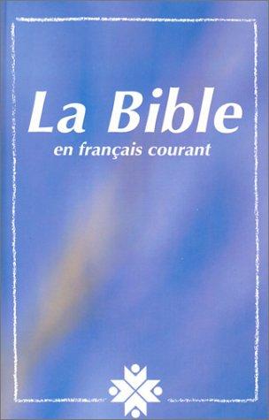 La Bible en français courant (French Edition)