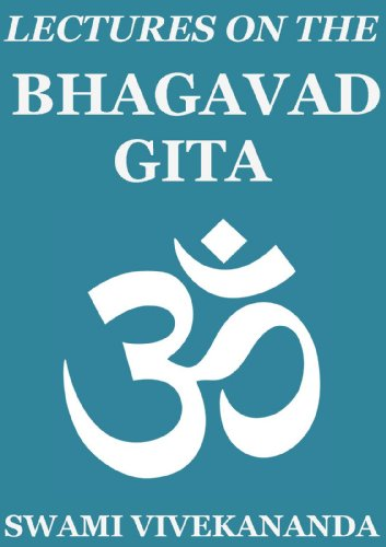 Lectures on the Bhagavad Gita (Annotated Edition) (Best Thoughts Of Swami Vivekananda)