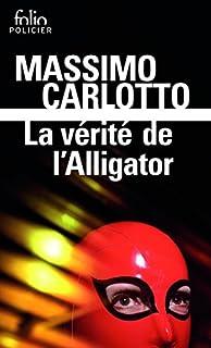 La vérité de l'Alligator, Carlotto, Massimo