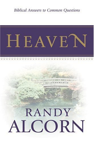 Heaven: Biblical Answers to Common Questions -