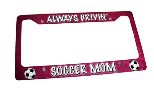 Always Driving Soccer Mom License Plate Frame