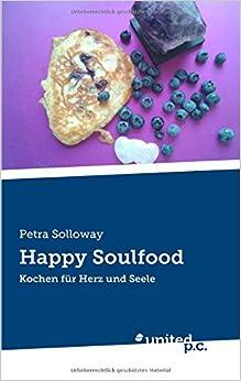 Book Happy Soulfood: Kochen für Herz und Seele