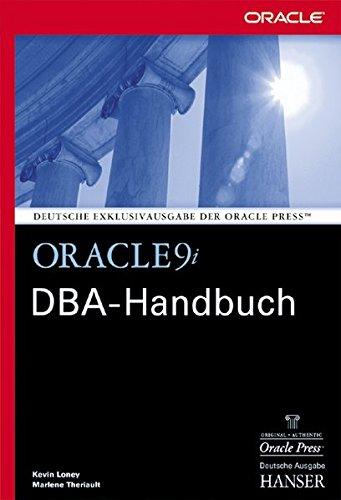 Oracle9i DBA-Handbuch: für die Versionen 9i, 8i und 7.x Taschenbuch – 29. August 2002 Kevin Loney Marlene Theriault Hans Hajer Hanser Fachbuch