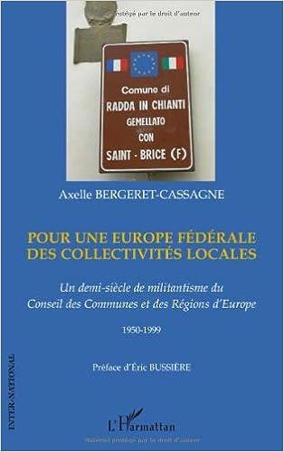 Livre Pour une Europe fédérale des collectivités locales : Un demi-siècle de militantisme du Conseil des Communes et des Régions d'Europe 1950-1999 pdf
