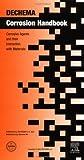 Corrosion Handbook, Dechema Staff and Lemm, Jeffrey M., 0444508325