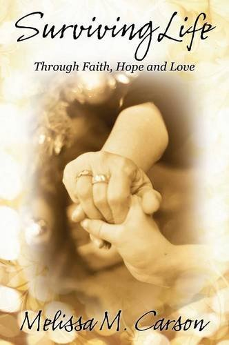 Read Online Surviving Life: Through Faith, Hope and Love ebook
