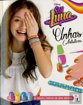 Soy Luna Unhas Artisticas Portuguese Edition Dom Quixote