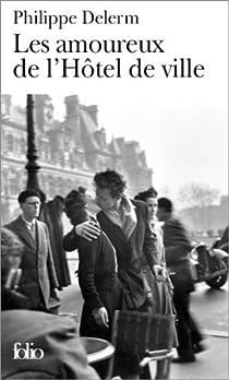 Les amoureux de l'Hôtel de Ville par Delerm