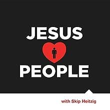 Jesus Loves People Speech by Skip Heitzig Narrated by Skip Heitzig
