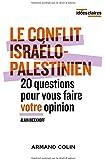 Le conflit Israélo-palestinien - 20 questions pour vous faire votre opinion