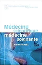 Médecine scientifique, médecine soignante