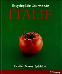 Encyclopédie Gourmande Italie - Recettes, Terroirs, Spécialités