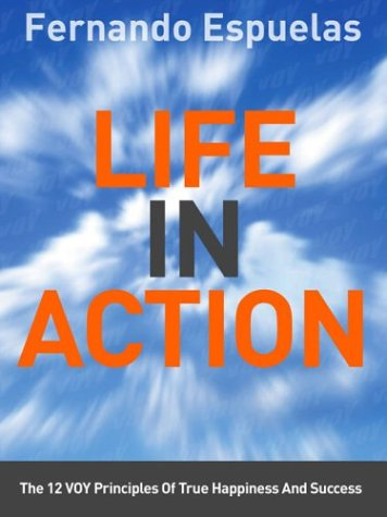 Download Life In Action: The 12 Voy Principles of True Happiness and Success PDF