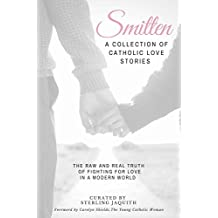 Smitten: A Collection of Catholic Love Stories