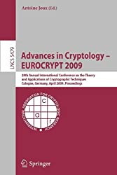 [(Advances in Cryptology - EUROCRYPT 2009: 28th Annual International Conference on the Theory and Applications of Cryptographic Techniques, Cologne, Germany, April 26-30, 2009, Proceedings )] [Author: Antoine Joux] [May-2009]