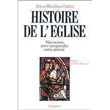 Histoire de l'Eglise : nos racines pour comprendre notre présent