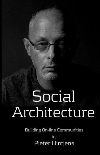 Download Social Architecture: Building On-line Communities pdf