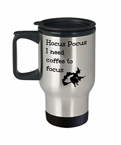 Hocus Pocus Travel Mug I Need Coffee To Focus Halloween Witch on Broomstick Funny Cute Gift Present for Men Women Witches and Warlock Tumbler To-Go Drinkware and Commuter Cup (Hocus Pocus Magic Set)