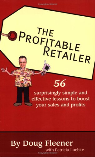 Read Online The Profitable Retailer: 56 surprisingly simple and effective lessons to boost your sales and profits pdf