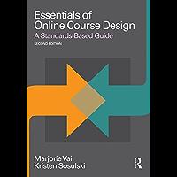 Essentials of Online Course Design: A Standards-Based Guide (Essentials of Online Learning) (English Edition)