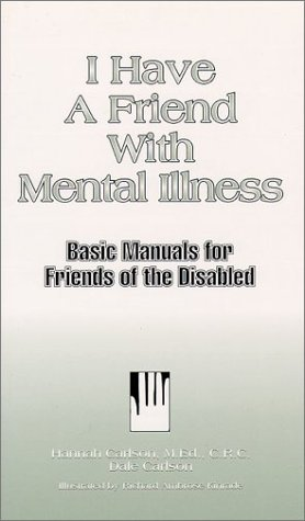 I Have a Friend with Mental Illness (Basic Manual for Friends of the Disabled)