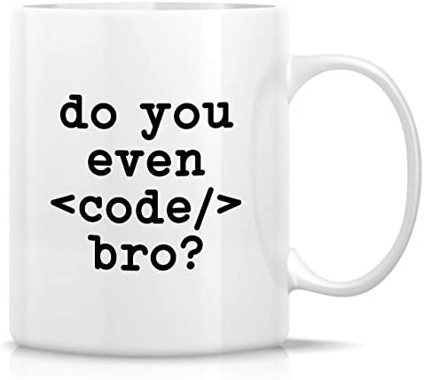 Retreez Funny Mug - Do You Even Code bro? Coder Computer Programmer Software Engineer Developer 11 Oz Ceramic Coffee Mugs - Funny Sarcasm Inspirational birthday gifts for friends, coworkers, siblings