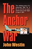 The Anchor War, John Westin, 0595265030