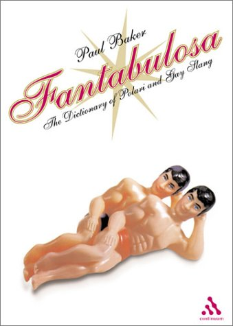 Fantabulosa: A Dictionary of Polari and Gay Slang by Brand: Continuum International Publishing Group