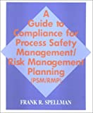 A Guide to Compliance for Process Safety Management 9781566765336
