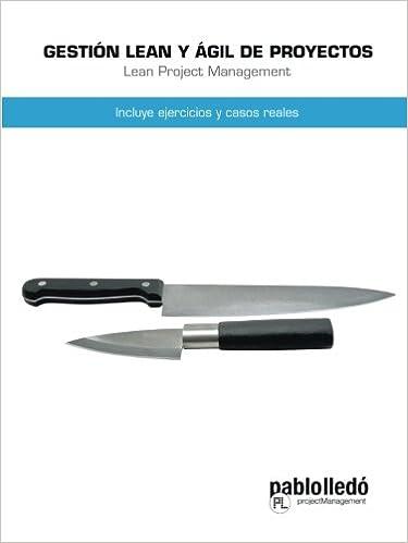 Gestión Lean Y Ágil De Proyectos: Incluye Ejercicios y Casos Reales (Spanish Edition)